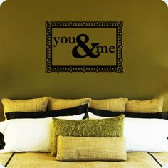 I WANT THIS!!! You And Me (wall decal from WallWritten.com).