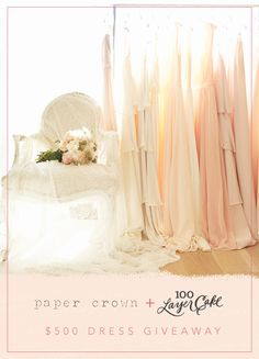 psst... there's a $500 paper crown bridesmaid dress giveaway on 100 layer cake!