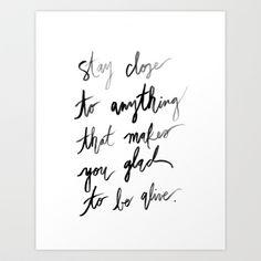 Stay Close to Feeling Alive print art, art prints