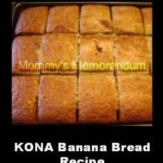 Easy KONA Banana Bread recipe