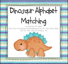 Dinosaur alphabet matching game. Capital letters are on dinosaurs and lowercase letters are on dinosaur eggs. Students match the correct two togeth...