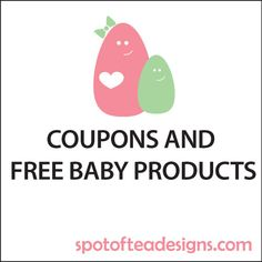 Coupons and Free Baby Products for Moms to Be | spotofteadesigns.com
