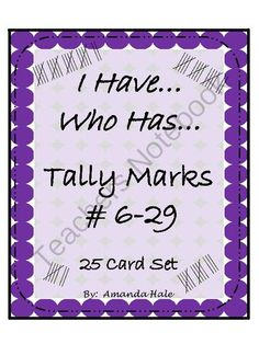 I Have... Who Has... Tally Marks numbers 6-29 from Amanda Hale on TeachersNotebook.com -  (8 pages)  - I Have... Who Has... Tally Marks numbers 6-29