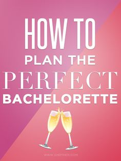 how to plan the perfect bachelorette