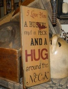 I LOVE YOU A BUSHEL AND A PECK PRIMITIVE SIGNS SIGN