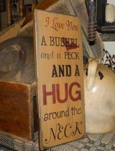 I LOVE YOU A BUSHEL AND A PECK PRIMITIVE SIGNS SIGN