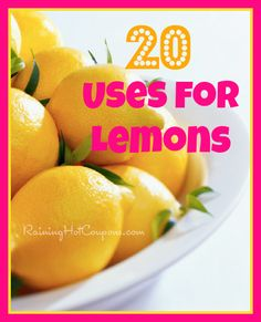20 Uses for Lemons (health, beauty, cleaning, eating and more!)