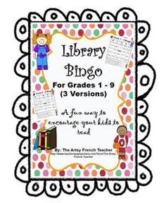 This Freebie Library Bingo game is for a variety of ages from grade 1 to grade 9 to encourage reading of different genres.   The Artsy French Teacher