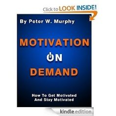 Motivation On Demand - How To Get Motivated And Stay Motivated books-to-read personal-development