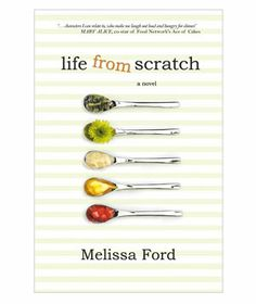 Summer Reading List: Life from Scratch by Melissa Ford