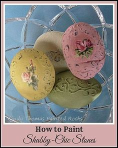 How to Paint Shabby-Chic Stones