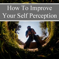 how to improve your self perception