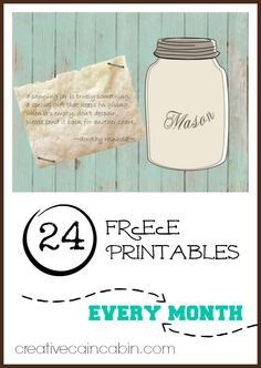 24 FREE Printable's Every Month at this Blog.