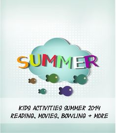 Summer Activities 2014 | FREE Reading Programs, Bowling, Movies + More