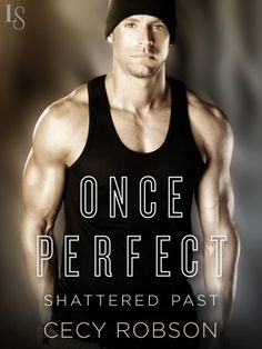#OnSale -> ONCE PERFECT by Cecy Robson (Shattered Past, #1) | $2.99 On Sale | Loveswept Contemporary Romance eBook | His life was never easy. Hers wasn't supposed to be this hard. They come from different worlds, but fate lures them together in a way neither expected in Cecy Robson's raw, steamy series debut—perfect for fans of Monica Murphy and J. Lynn.