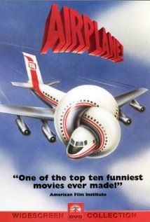 Have you seen Airplane the movie?  It's just plane funny!