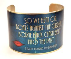 The Great Gatsby Jewelry, Literary Cuff Bracelet, Great Gatsby Quote, F. Scott Fitzgerald