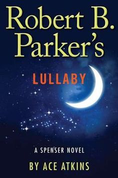 'Robert B. Parker's Lullaby' by Ace Atkins - Check it out today from the Brooks Public Library http://ow.ly/aMjKU