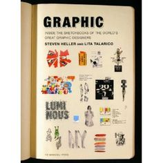 Graphic: Inside the Sketchbooks of the World's Great Graphic Designers [Paperback]  Steven Heller (Author), Lita Talarico (Author)