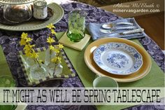 Minerva's Garden:  It Might As Well Be Spring Tablescape