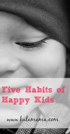 5 Habits of Happy Kids by www.kulamama.com