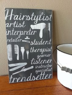 Hand Painted HAIRSTYLIST Hair Dresser Beautician Cosmetologist Theme WOOD SIGN - Salon Decor - Salon Sign on Etsy, $25.00  Someone please get this for me!!