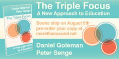 Pre-order Daniel Goleman and Peter Senge's new #book - The Triple Focus: A New Approach to #Education