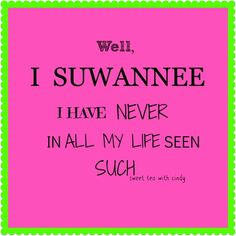 mother, southern thang, southern sayings, suwanne
