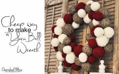 Yarn Ball Wreath {tutorial} - Cherished Bliss. Spruce up your front door with this adorable and versatile yarn ball wreath. #wreath #yarn #diy