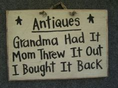 Thrifty Dick says c'mon in and buy all the things your grandma had! This makes me smile as it is exactly what happened many times in our family.
