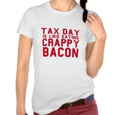 Tax Day is like eating Crappy Bacon