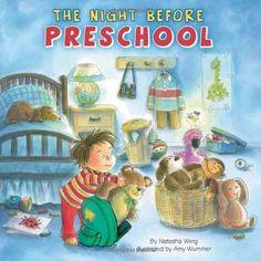 The Night Before Preschool by Natasha Wing, http://www.amazon.com/dp/0448454513/ref=cm_sw_r_pi_dp_0rrRrb04E0GNA