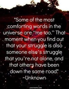 . . . and you are not alone. People have been down the same road and found the way back to freedom and healing.  #depression #recovery #hope