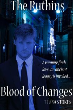 The Ruthins, Blood of Changes by Tessa Stokes, http://www.amazon.com/dp/B00G5L0CJW/ref=cm_sw_r_pi_dp_q-tRsb0EFGNRZ