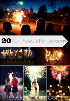 20 Fun Firework Picture Ideas!  Plus links on how to shoot fireworks, make sparkler words, video ideas  so much more!