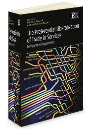 The Preferential Liberalization of Trade in Services: Comparative regionalism - edited by Pierre Sauvé and Anirudh Shingal - June 2014