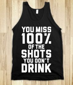 Shots #drinking #party #shots #friends #party #club #dance #club #ratchet #cool #shirt #tank #shots #wasted