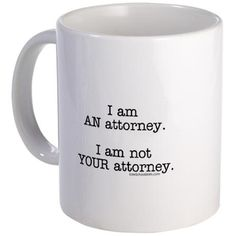 Not YOUR attorney Mug