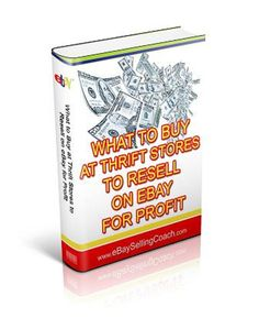 What to Buy at Thrift Stores to Sell on eBay - Kindle version. Find at http://www.amazon.com/dp/B00979EBPK