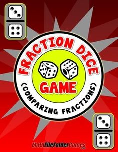 Fraction Dice Game (Comparing Fractions) http://www.teacherspayteachers.com/Product/Fraction-Dice-Game-Comparing-Fractions-1410402
