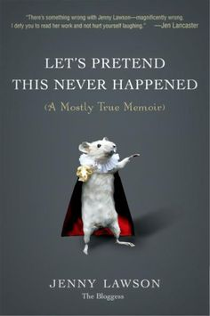 Let's Pretend This Never Happened    Summer Reading List #Books   It was so good!! I cracked up upon this!