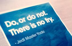 Do. Yoda approves. #quote