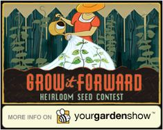 Grow It Forward Heirloom Seed Contest - great idea!