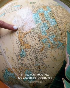 8 TIPS FOR MOVING TO ANOTHER COUNTRY: BEFORE YOU GO