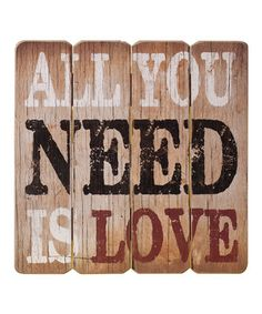 Love this 'All You Need Is Love' Wall Sign by Expect Personality on #zulily! #zulilyfinds