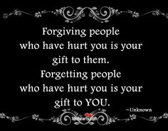 Quotes About Hurtful People | ... people who have hurt you is your gift to them forgetting people who