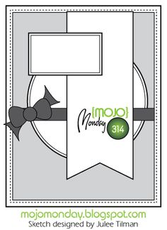 Mojo Monday #314 Card Sketch Designed by Julee Tilman #mojomonday #vervestamps #cardsketches