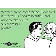 Compliments + nail polish = a happy woman. It's really THAT simple. Men, take notes please. #nailmeme