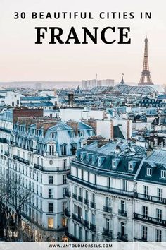 France travel tips - 30 beautiful French cities to add to your France itinerary. Things to do, where to stay and where to eat in these great cities of France. Start at Paris and visit them all: Bordeaux - Lyon - Marseille - Strasbourg - Avignon - Nice - Dijon - Reims via @untoldmorsels #france #travel #paris