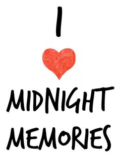 I ❤️ Midnight Memories:)